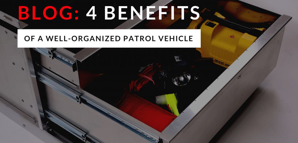 4 Benefits of a Well-organized Patrol Vehicle