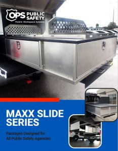 OPS Public Safety MAXX Slide Series